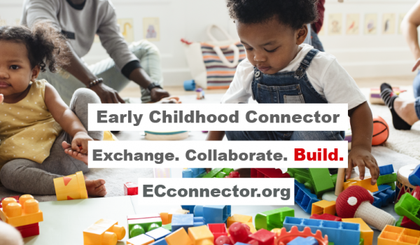 photo of toddlers playing with the words early childhood connector exchange. collaborate. build. ecconnector.org on top